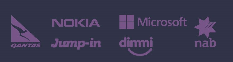 Some of the clients we've worked with so far include Qantas, Nokia, Jump-In, Microsoft, Dimmi and NAB